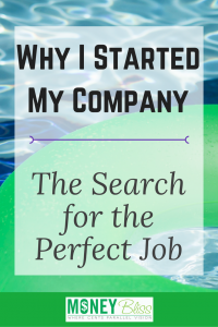 Why I started my company? The perfect job. Money Coach.