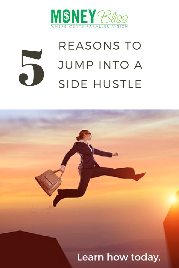 Why start a side hustle? 5 Reasons to Jump Into the Side-Gig Biz. Part Time income. Full Time Life. Side Hustle. Startup. Side hustles for moms. How can I make extra money from home?
