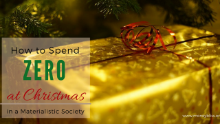 How to Spend ZERO at Christmas in a Materialistic Society
