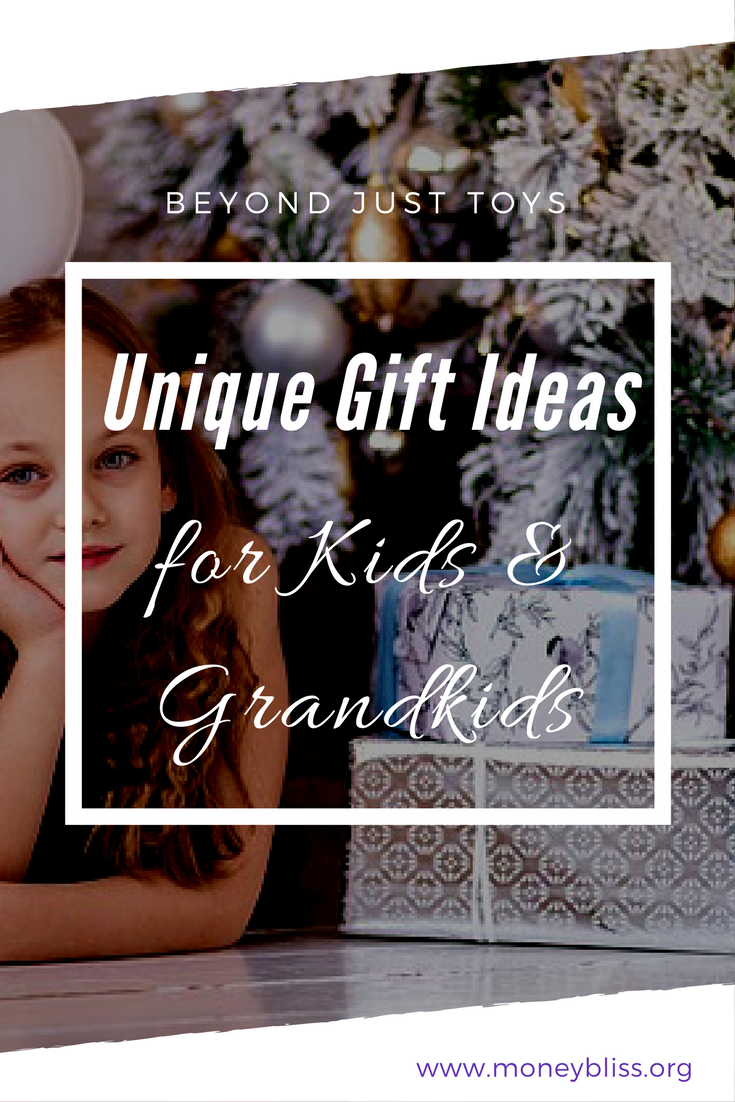 Unique Gift Ideas For Kids Grandkids Giving That Is More Than Toys