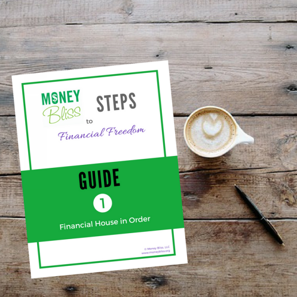 Money Bliss Step Guide #1. Financial House in Order. Get your finances organized. Printables.