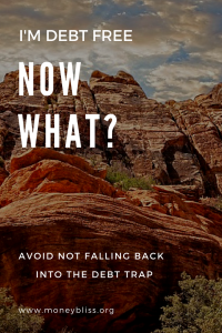 Finally, debt free now what? Learn about a debt free lifestyle. Understand what it is like to be debt free. How to live once you are debt free. How to avoid debt trap? Key tips to stay debt free and out of the debt trap for life.