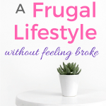 Does a frugal lifestyle mean you are broke? Understand that simple living is frugal lifestyle. Get all your beginner tips on how to make a frugal lifestyle here. Learning with this frugal living guide to understand the frugal lifestyle benefits, get frugal living ideas, plus how to make a frugal lifestyle for families. #frugal #ideas