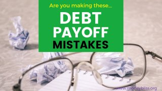 Are You Making One of these Common Debt Payoff Mistakes?