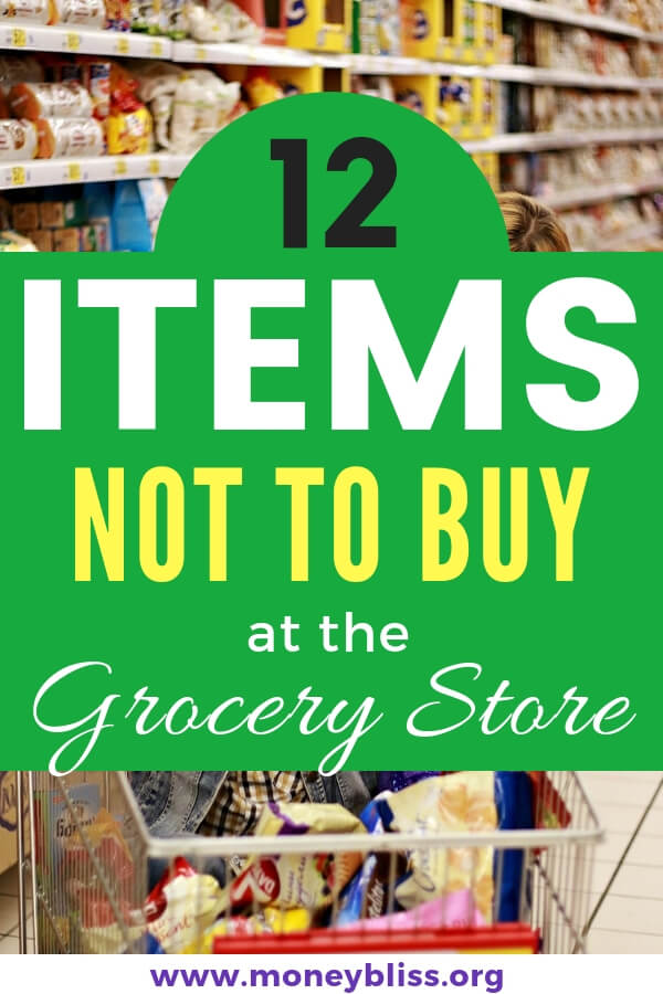What food to avoid buying at the grocery store. Don't buy these Items at grocery store if trying to stay on a budget. What grocery food to buy at the grocery store on a budget. It is possible to do grocery shopping on a budget - even Healthy grocery shopping on a budget. #budget #healthy #grocery #moneybliss