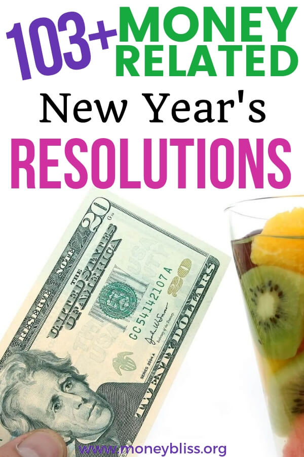 Improve your personal finance situation with this ultimate list of over 100 money related New Year's Resolutions. Don't delay in changing your financial future forever. #money #resolution #personalfinance #moneybliss