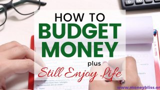 How to Budget Money and Still Enjoy Life