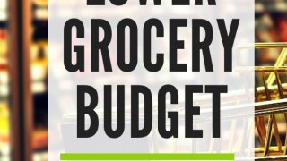 Simple and Easy Strategies to Lower Grocery Budget.