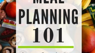 Meal Planning 101 (plus save money each week)