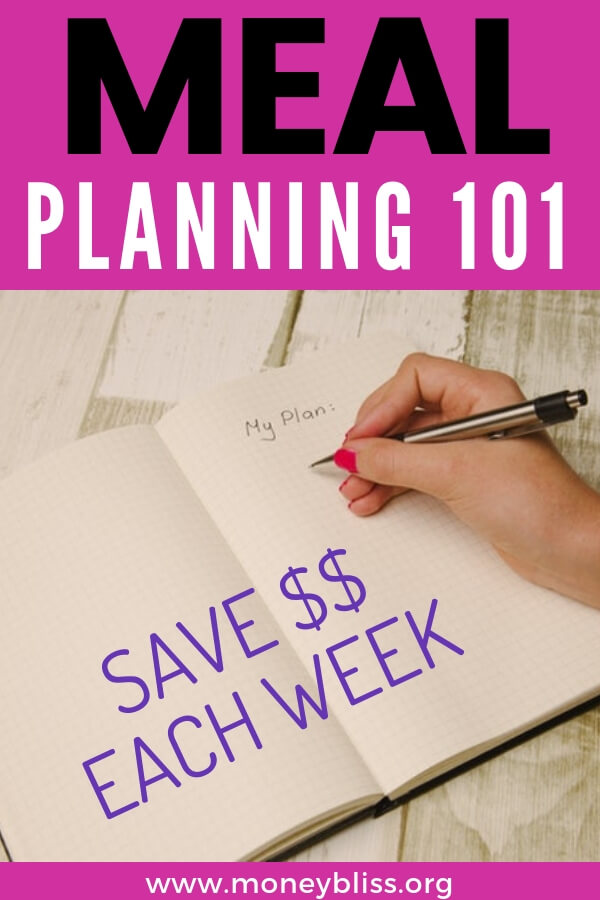 Meal Planning 101. Learn how to Meal Plan in a week. Save money with these easy and simple tips. It is possible to meal plan on a budget with healthy recipes. Kids. Family Meal planning. Meal planning template. #mealplanning #groceries #savemoney #moneybliss