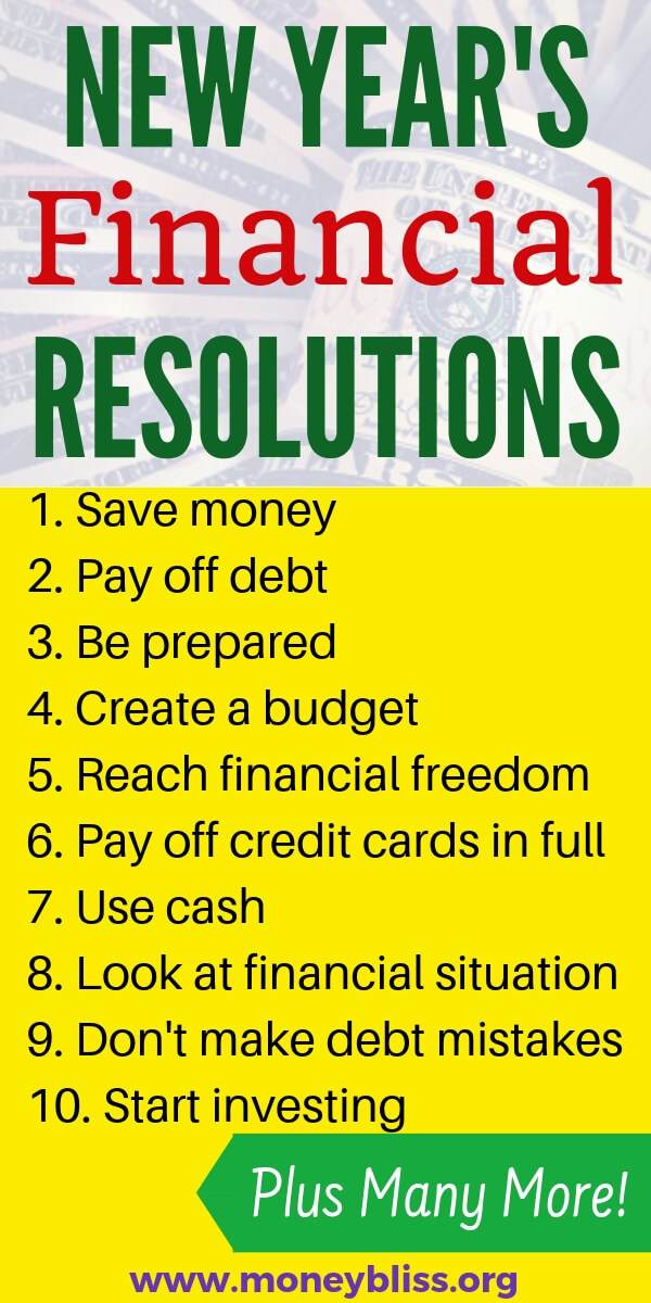 New Year's Financial Resolutions to find inspiration and motivation from. With this ultimate list, you can pay off debt and save money plus reach financial freedom. Start goal setting now. #money #Finances #NewYears #moneybliss