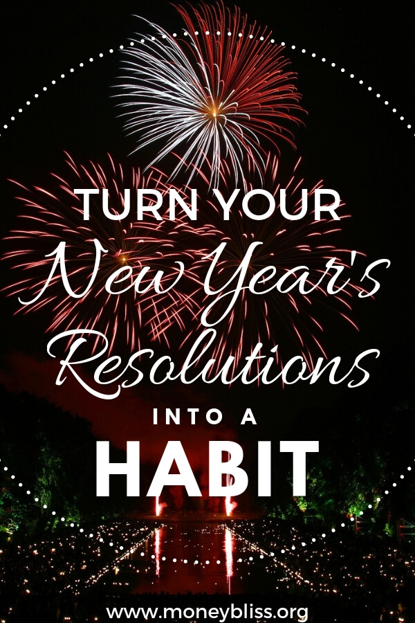 Learn how to turn your New Year's Resolutions into a habit. Break old habits. Create new habits.. Get out of debt for good. Start really saving money. #habits #newyears #moneybliss