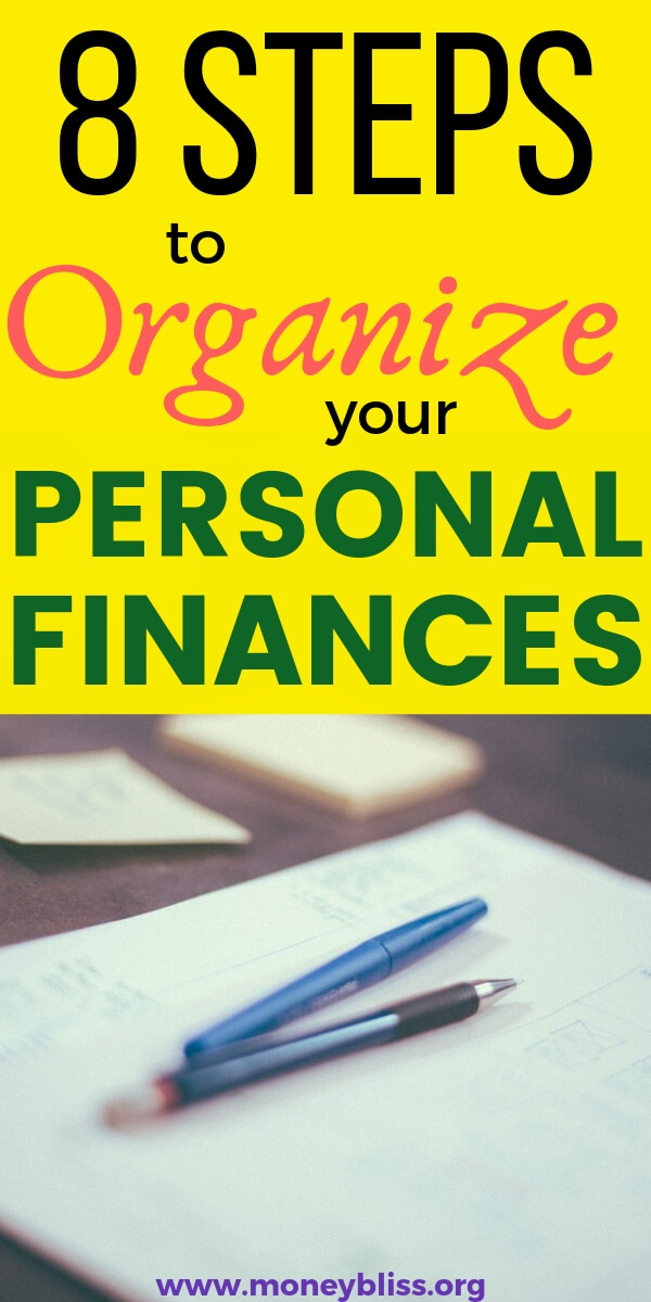 In order to achieve financial freedom, you need to make sure your finances are organized. Follow these 8 simple steps on how to organize finances. Great tips and ideas to build a solid foundation with money for life. #organize #finances #moneybliss