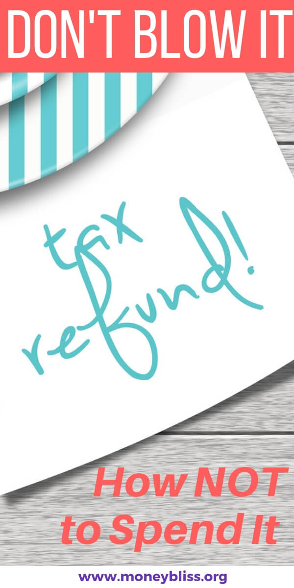 Don't blow your tax return! These are the exact ways not to spend money. Find out why the temptation is so great to spend the entire tax refund. Your budget and personal finances will thank you later! #spending #taxes #moneybliss