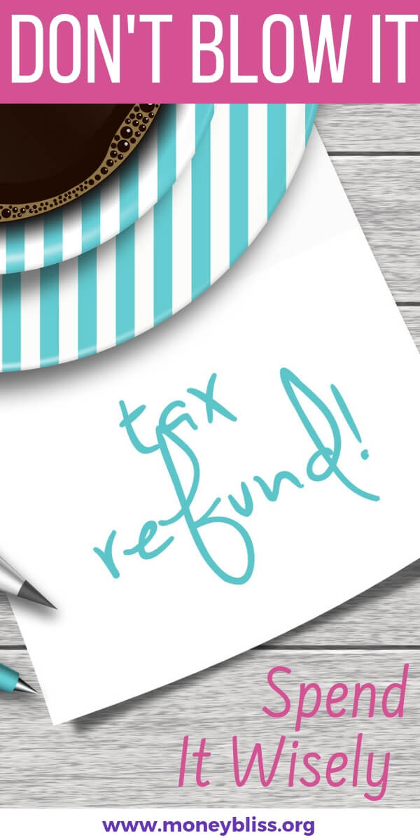 Learn smart and fun ways on how to spend your tax refund wisely. Don't blow it this year! Find out how to spend your tax money and improve your money situation. What should I spend my tax return for? What to do with tax return? These are the best uses for tax refund. #taxrefund #moneybliss