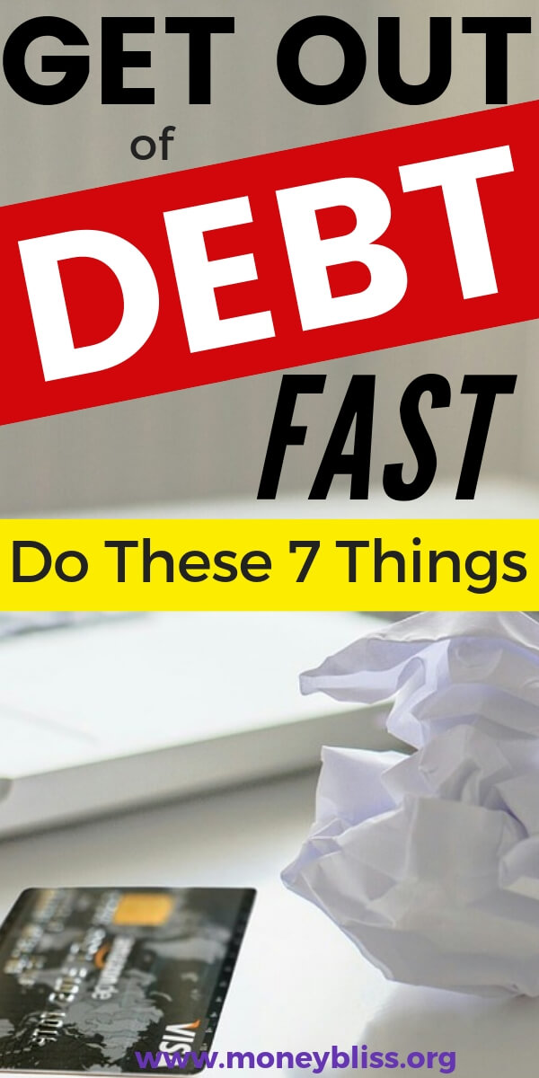 Stop living paycheck to paycheck while trying to pay off debt. Do these 7 things to get out of debt quickly. Simple and practical tips to help you.