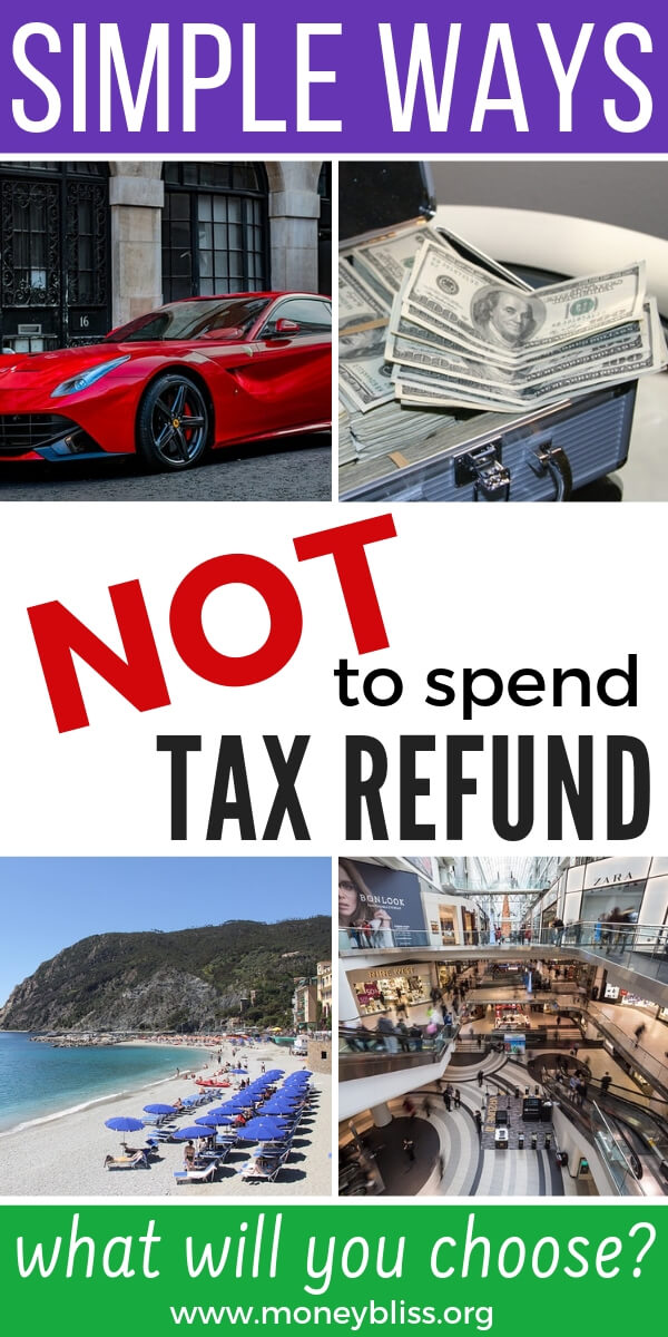 There are so many temptations to spend your tax refund even before you get it. Don't blow your tax refund this year on a shopping spree. Change your personal finance situation and learn what to do with these tips. #taxrefund #moneybliss