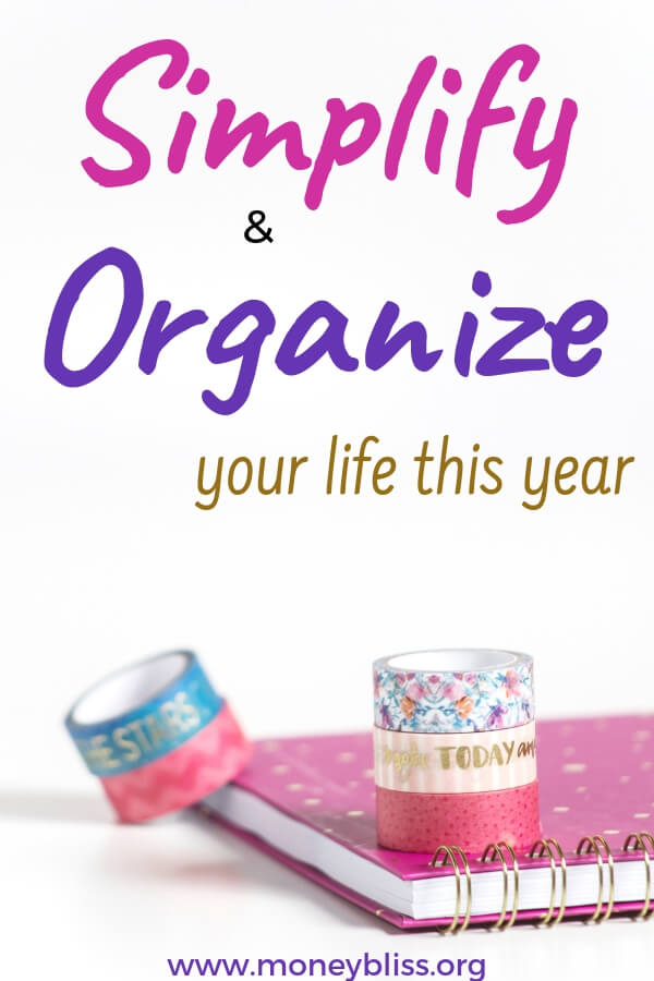 Simple and easy ways to simplify and organize your life in the new year. Get a handle on time manage, find motivation, and understand how routines are key to success. These tips will simplify your life! #organize #simplify #moneybliss