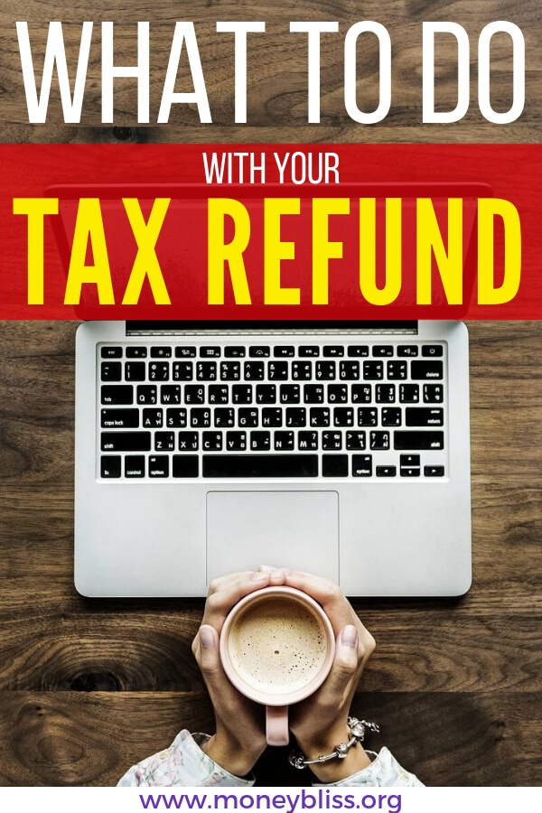What to do with your tax refund? Here are smart ways to use your tax refund and begin the steps to financial freedom. Don't blow it! #taxes #savemoney #moneybliss