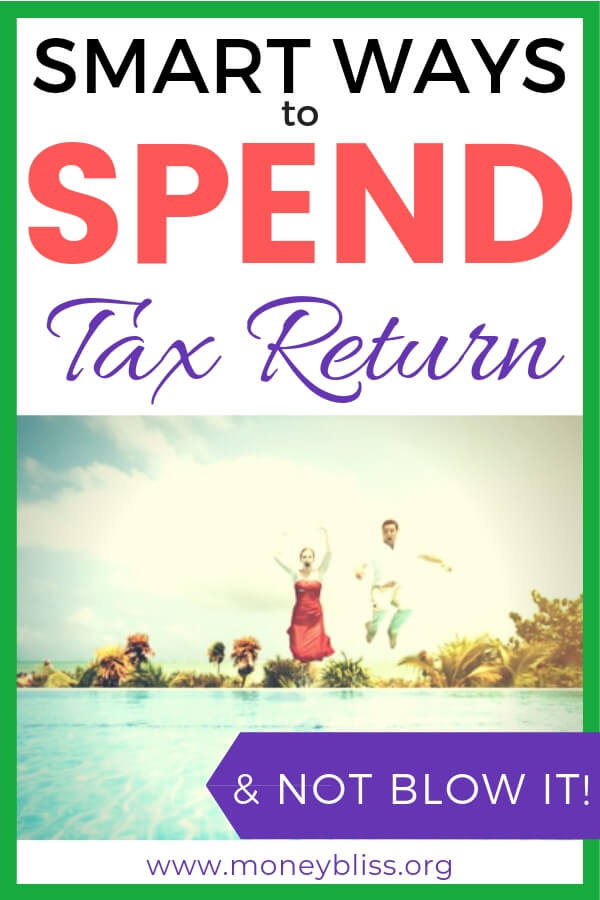 What should I spend my tax return for? What to do with tax return? Learn smart and fun ways on how to spend your tax refund wisely. How to spend your tax money and improve your money situation. Best uses for tax refund.