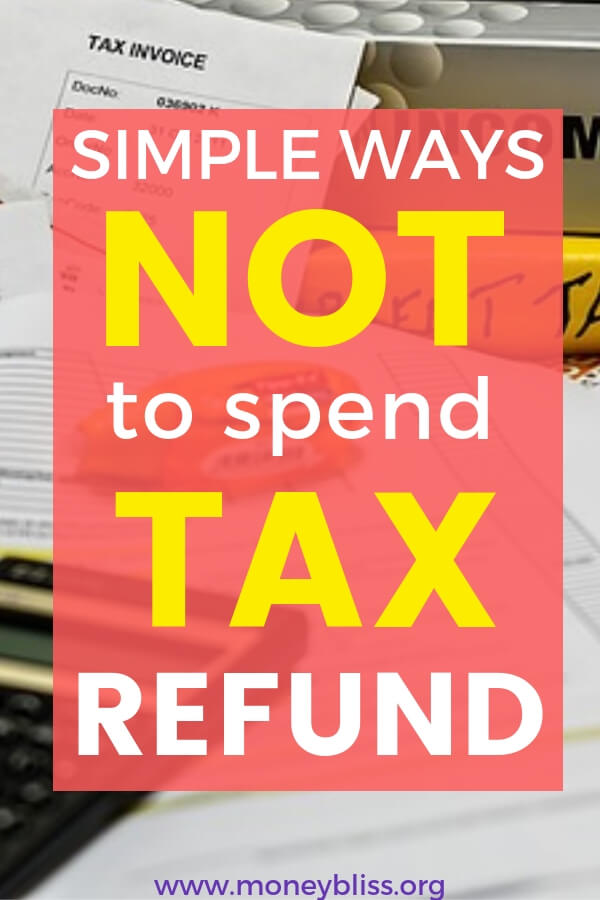 Tax refund coming your way? These things to do with your tax refund will devastate your personal finances and your life. Change your ways with the simple ideas of what not to do. #taxtime #moneybliss