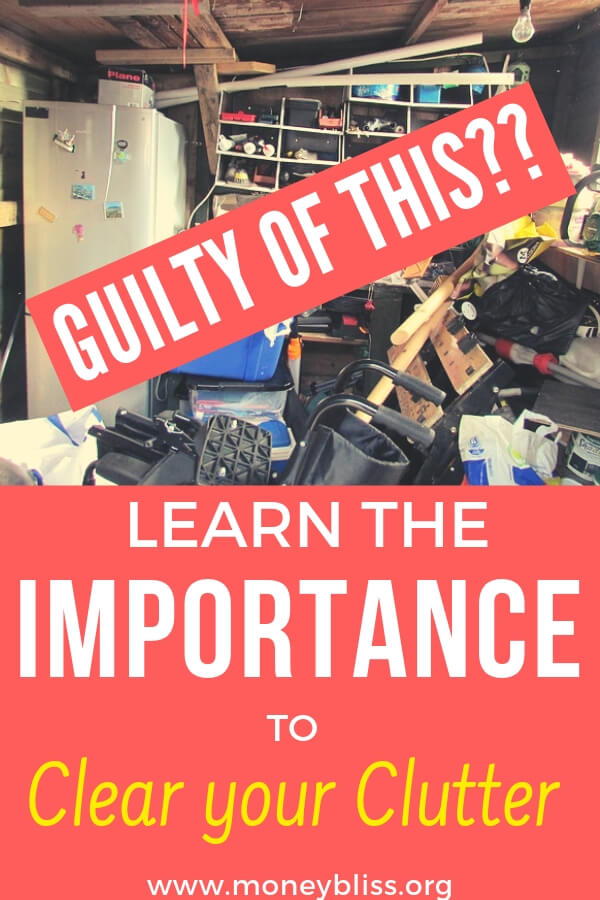 Is it time to clean the clutter? Have you tried decluttering and haven't made progress. Time for a spring cleaning and reclaim your house. Learn the importance to clear your clutter. #clutter #moneybliss