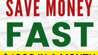 How to Save Money Fast - Save $1,000 in a Month