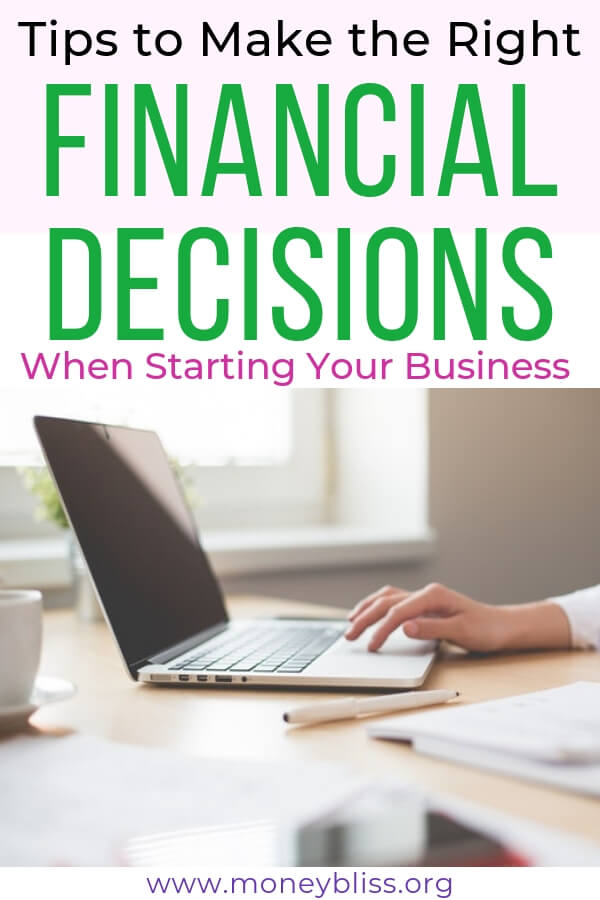 Find tips to make the right financial decisions when starting a business. It is possible to start with little or no money. These ideas are perfect for beginners. Begin your entrepreneur journey! #startup #biztips #moneybliss