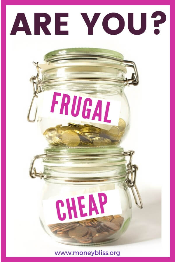 Does being frugal mean you are cheap? What does frugal mean? What is the difference between being frugal and cheap? Learn how to be frugal with money saving tips. How cheap can you live? Cheap vs frugal test. #frugal #savingmoney #moneybliss