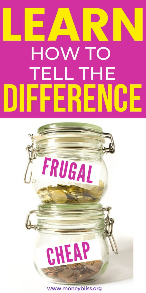 Frugal vs. Cheap. Find money saving tips to help you become more frugal and not cheap or stingy. Frugal living allows you to save money and not sacrifice. #frugal #frugalliving #moneybliss