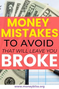 These money mistakes to avoid because they will leave you broke. In the post, we provide simple tips to overcome money mistakes and improve your personal finance situation. Stop the debt cycle today. #money #financialfreedom #moneybliss