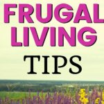 Are you ready for the best frugal living tips? Plenty of ideas and hacks to save money. These simple and easy money saving ideas will help your budget and improve your finances. No need for extreme frugal lifestyle.Just a few frugal living and DIY hacks.