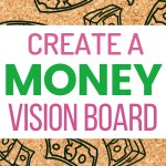 Learn how to create a money vision board. Set your money goals to live the happy life you want to life. Find wealth, become debt free, saving for a future goals. All steps to financial freedom.