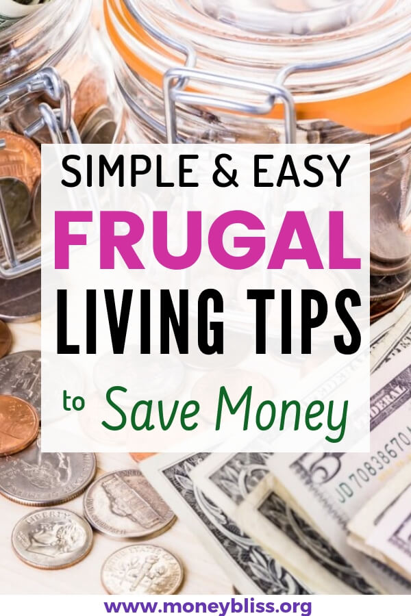 Find simple and easy frugal living tips for saving money. These life hacks will help you become debt free, simplify your life, save more money, and achieve financial freedom. Learn money saving tips ideas for your household and your finances. #frugalliving #tips #savemoney #moneybliss