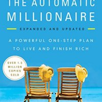 The Automatic Millionaire: A Powerful One-Step Plan to Live and Finish Rich by David Bach