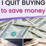 Read this post on things to quit buying to save money. Find stuff to quit buying and stop spending money. Your list may have 11 things or 10 things or 15 things to do for saving money. Perfect to save money fast on a small income. Drastically cut expenses in your budget with these money management tips.