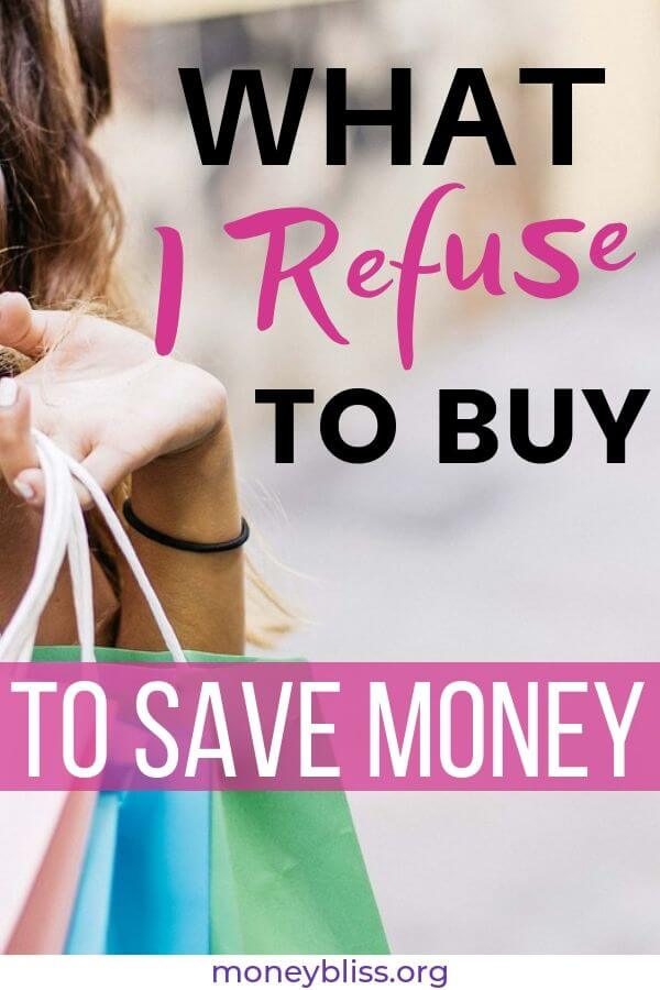 Here are the exact things I refuse to buy. Thus, saving thousands of dollars in a few years. Your money habits can cost you more than you think. Fix your budget today.