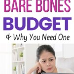 This is exactly what you need for budgeting and your finances. A bare bones budget will help you cut expenses and stop living paycheck to paycheck. Download your free printable budgets. Start saving money and become debt free. This is extreme frugal living for certain months.