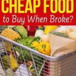 Cheapest foods when broke. Here is your list of what to buy at the grocery store when you have no money. Eat healthy foods on a tight budget. Stretch your grocery budget with these money saving tips and foods.
