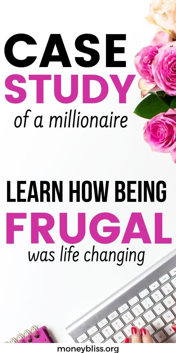 This is a true case study of a millionaire. Learn how being frugal was life changing. These money saving ideas will have your money mindset a little different. Take the frugal living tips and be frugal.