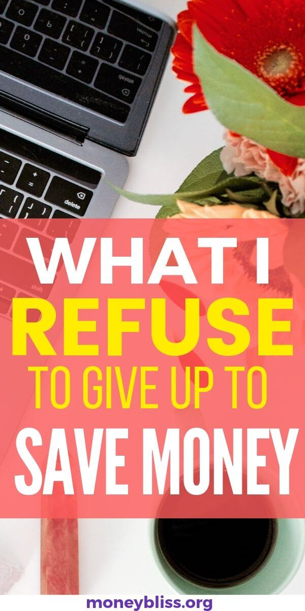 Money saving tips are great! Then, I can afford to spend money in my budget on these expenses. I refuse to give up these 9 items to save money. Plus I can still reach financial independence.