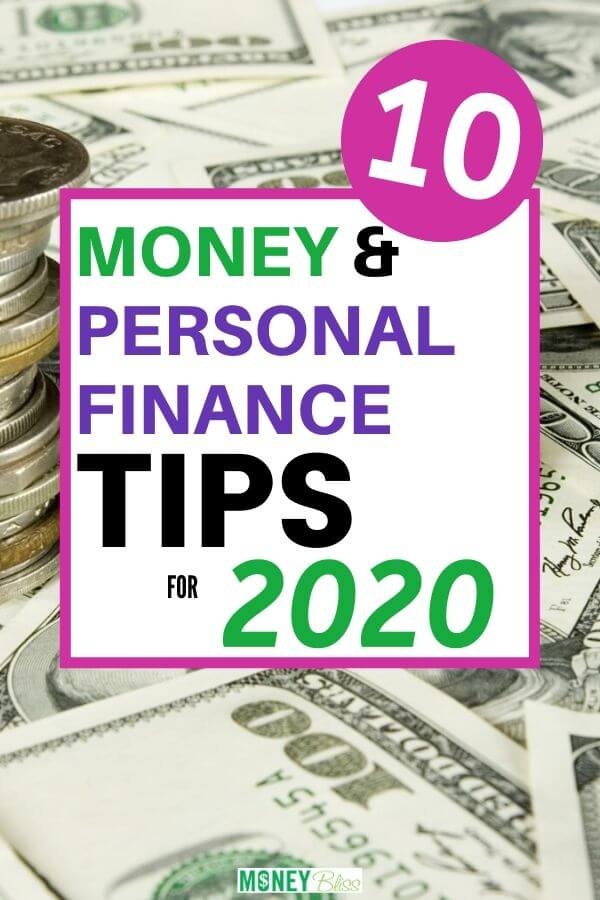 Here are 10 personal finance tips that can have a huge impact on your money in 2020! Implement these simple money management tips. If you want to change your personal finances, then learn to save more money, budget, live a frugal lifestyle, pay off debt and reach financial freedom. READ MORE to get your financial planning on track in 2020. | Money Bliss #money #personalfinances #savingmoney #budget #moneybliss