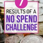 Are you ready for this save money challenge? Learn how a no spend challenge will transform your budget. Get the no spend challenge rules and download your free printable. Use the worksheets for organization. Finally learn how to not spend money at all. See results in 30 days.