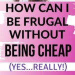 This is a must read for frugal living. I was worried that being cheap was becoming an obsession. After I took the cheap vs frugal test, I learned that I just want money saving tips. Does being frugal mean you are cheap? Learn how to be frugal without being cheap.