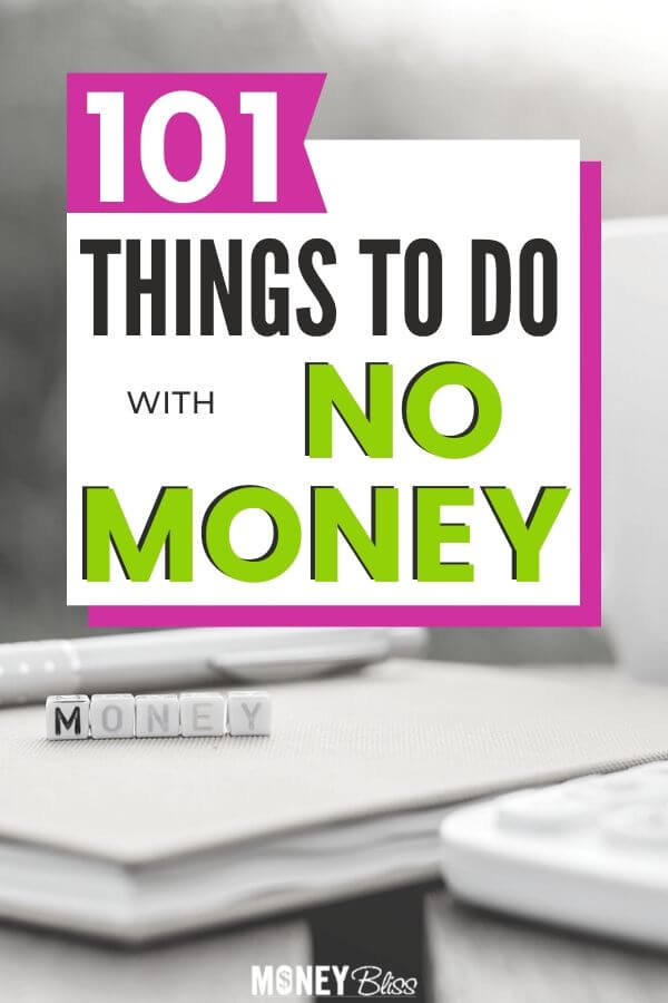 What can I do with no money? Here are 101 things to do with no money. This is perfect for a 30 day no spend challenge. Use these frugal living tips and have fun when bored or in your spare time. Find plenty of fun things to do when broke and be productive, too!