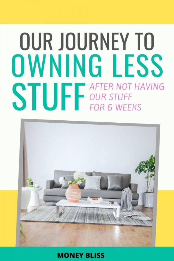 Why should you own less stuff? Here is our journey after living without our belongings for 6 weeks. This is how do learn to own less. Less stuff means more freedom. We are choosing to live with less. Maybe some call it minimalism.